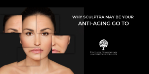 WHY SCULPTRA MAY BE YOUR ANTI-AGING GO TO